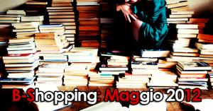 Book Shopping: Maggio 2012