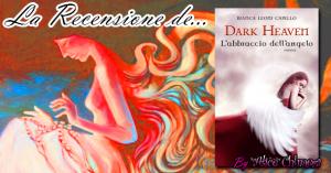 Recensione: Dark Heaven - L'abbraccio dell'angelo di Bianca Leoni Capello