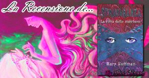 Recensione: Stravaganza – La Città delle Maschere di Mary Hoffman