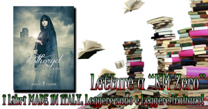"Libri a ""Km 0"": Lòthoryel - La profezia dei gemelli di Hilary Spisso"