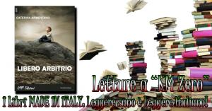 """Libri a """"Km 0"""": Libero Arbitrio di Caterina Armentano"""