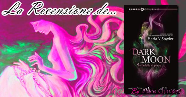 Recensione: Dark Moon – La farfalla di pietra di Maria V. Snyder