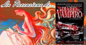 Recensione: Il diario del Vampiro - La Vendetta di Lisa J. Smith