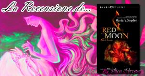 Recensione: Red moon - Ali di fuoco di Maria V. Snyder
