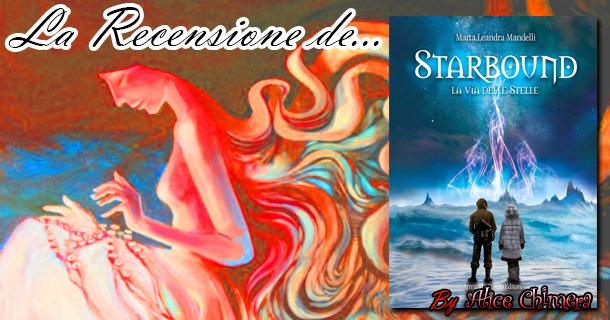 Recensione: Starbound - La via delle stelle di Marta Leandra Mandelli