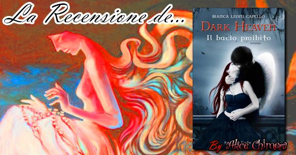 Recensione: Dark heaven - Il bacio proibito di Bianca Leoni Capello