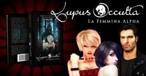 Speciale Lupus Occulta – La femmina Alpha+ GiveAway