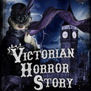 Victorian Horror Story